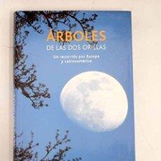 Libros: ÁRBOLES DE LAS DOS ORILLAS: UN RECORRIDO POR EUROPA Y LATINOAMÉRICA. Lote 136530964