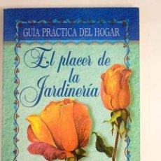 Libros: EL PLACER DE LA JARDINERÍA. Lote 136530966