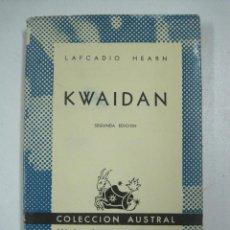 Libros: KWAIDAN / LAFCADIO HEARN. Lote 136330484