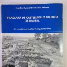 Libros: BJS. VILACLARA DE CASTELLFOLLIT DEL BOIX. EL BAGES. VARIOS AUTORES. EDT. ARQUEOANOIA.. Lote 136555122