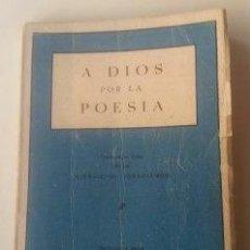 Libros: A DIOS POR LA POESÍA - ARELLANO,TIRSO. Lote 136663696