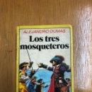 Libros: LIBRO 13 X 10 LOS 3 MOSQUETEROS DE ALEJANDRO DUMAS 1984 BRUGUERA. Lote 136817050