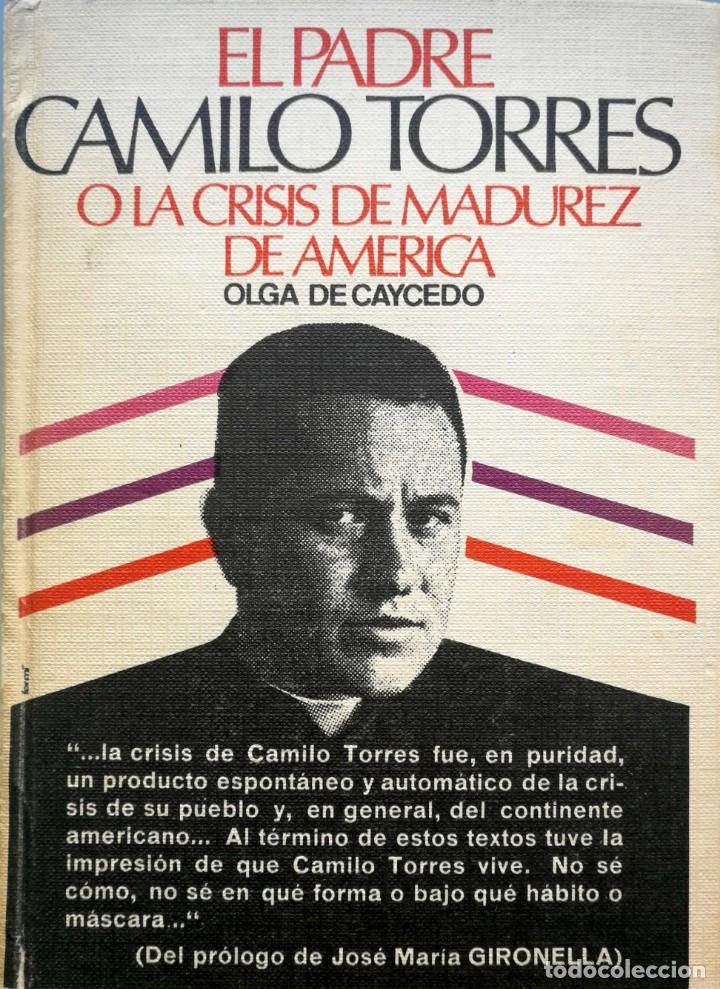 OLGA CAYCEDO. El padre Camilo Torres o la crisis de la madurez americana. Barcelona, 1972 segunda mano