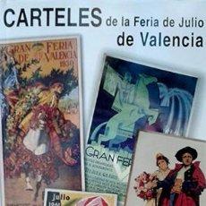 Libros: CARTELES DE LA FERIA DE JULIO DE VALENCIA - CONTRERAS JUESAS, RAFAEL. Lote 137048750