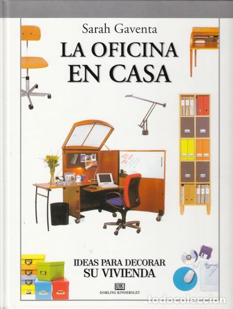 LA OFICINA EN CASA. IDEAS PARA DECORAR SU VIVIENDA Nº 6 - GAVENTA, SARAH segunda mano