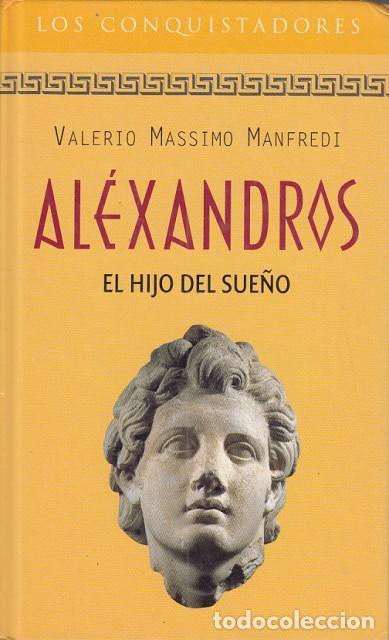 ALEXANDROS. EL HIJO DEL SUEÑO - MANFREDI, VALERIO MASSIMO segunda mano