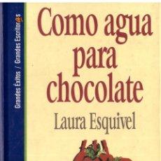 Libros: COMO AGUA PARA CHOCOLATE - LAURA ESQUIVEL - OFERTAS DOCABO. Lote 137467462