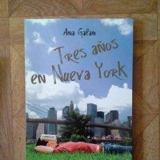 Libros: ANA GALÁN - TRES AÑOS EN NUEVA YORK. Lote 137593594