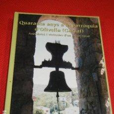 Libros: QUARANTA ANYS A LA PARRÒQUIA D`OLIVELLA ( GARRAF) ANÈCDOTES D`UN RECTOR RURAL- DEDICATORIA AUTOGRAFA. Lote 137631902