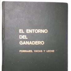 Libros: EL ENTORNO DEL GANADERO. FORRAJES, VACAS Y LECHE. 1980. Lote 137671080