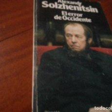 Libros: EL ERROR DE OCCIDENTE - ALEXANDR SOLZHENITSIN (COLECCIÓN ENSAYO, EDITORIAL PLANETA, 1980)- N 3. Lote 145191434
