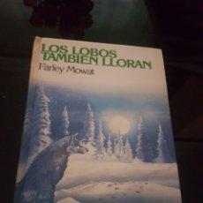 Libros: LOS LOBOS TAMBIEN LLORAN. Lote 138112097