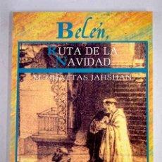 Libros: BELÉN, RUTA DE NAVIDAD. Lote 138519084