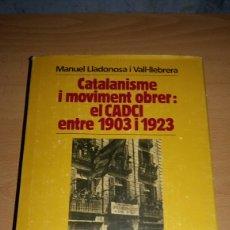 Bücher - Catalanisme i moviment obrer: el CADCI entre 1903 i 1923. - 138815126