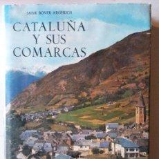 Libros: BJS. CATALUÑA Y SUS COMARCAS. JAIME BOVER ARGERICH. EDT. CAJA DE AHORROS BARCELONA. . Lote 139154206