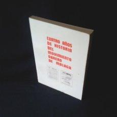 Libros: CUATRO AÑOS DE HISTORIA DEL MOVIMIENTO OBRERO DE MÁLAGA - EDITORIAL BANDERA ROJA 1976. Lote 139177238