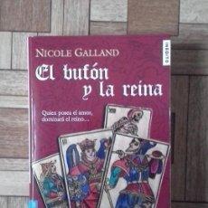 Libros: NICOLE GALLAND - EL BUFÓN Y LA REINA. Lote 139263734
