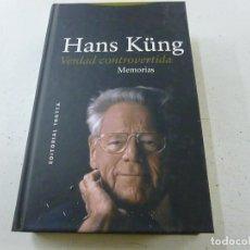 Libros: HANS KÜNG. VERDAD CONTROVERTIDA. MEMORIAS. ED TROTTA. AÑO 2009-N 3. Lote 180098745