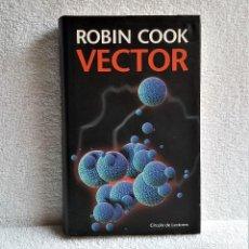Libros: LIBRO ROBIN COOK VECTOR. Lote 139461058