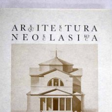 Libros: ARKITEKTURA NEOKLASIKOA EUSKAL HERRIAN =: ARQUITECTURA NEOCLÁSICA EN EL PAÍS VASCO. Lote 139488190