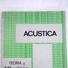 Libros: ACÚSTICA: TEORÍA Y 245 PROBLEMAS RESUELTOS. Lote 139489520
