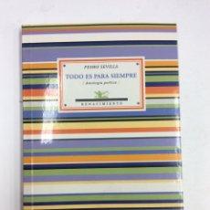 Livres: TODOS ES PARA SIEMPRE. PEDRO SEVILLA. RENACIMIENTO. 2009. Lote 139511658