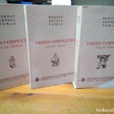 Libros: OBRES COMPLETES BERNAT ARTOLA TOMÁS. COMPLETA 3 VOLÚMENES. 1983. EN VALENCIANO. Lote 139565262