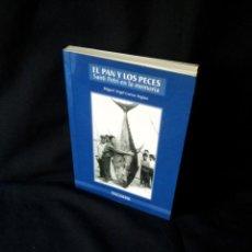 Libros: MIGUEL ANGEL GARCIA ARGUEZ - EL PAN Y LOS PECES, SANTI PETRI EN LA MEMORIA - CHICLANA 2001. Lote 139631922