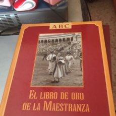 Libros: EL LIBRO DE ORO DE LA MAESTRANZA. EDITADO ABC. Lote 139652690