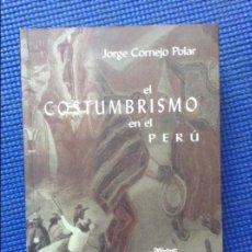 Libros: EL COSTUMBRISMO EN EL PERU JORGE CORNEJO POLAR CON DEDICATORIA AUTOGRAFA. Lote 139702510