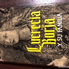 Libros: LUCRECIA BORJA Y SU FAMILIA - F. ALMELA VIVES. Lote 139915362