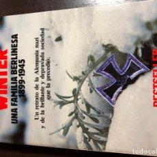 Libros: UNA FAMILIA BERLINESA 1899-1945 - LEN DEIGHTON WINTER. Lote 139916214
