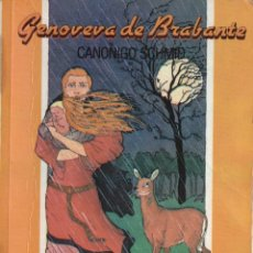 Libros: GENOVEVA DE BRAVANTE - CANONIGO SCHMID - OFERTAS DOCABO. Lote 139916334