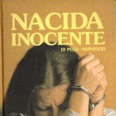 Libros: NACIDA INOCENTE - DI PEGO HURWOOD - OFERTAS DOCABO. Lote 139916382
