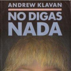 Libros: NO DIGAS ANDA - ANDREW KLAVAN - OFERTAS DOCABO. Lote 139916506