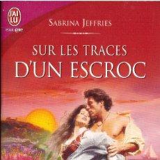 Libros: SUR LES TRACES DUN ESCROC - SABRINA JEFFRIES (FRANCES) - OFERTAS DOCABO. Lote 139917018
