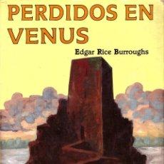 Libros: PERDIDOS EN VENUS - EDGAR RICE BURROUGHS; VALDEMAR, WEIRD SF. Lote 139917762