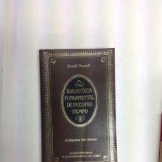 Libros: GERARD DURRELL - BIBLIOTECA FUNDAMENTAL DE NUESTRO TIEMPO . ALIANZA EDITORIAL 1982. Lote 139948266