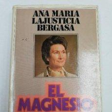 Livres: ANA MARIA LA JUSTICIA BERGASA - EL MAGNESIO. Lote 140011398