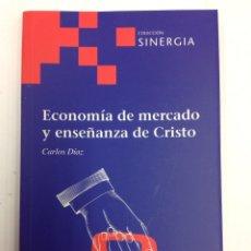 Livres: ECONOMÍA DE MERCADO Y ENSEÑANZA DE CRISTO - CARLOS DÍAZ. Lote 140105270