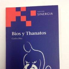 Livres: BIOS Y THANATOS - CARLOS DIAZ. Lote 140105693