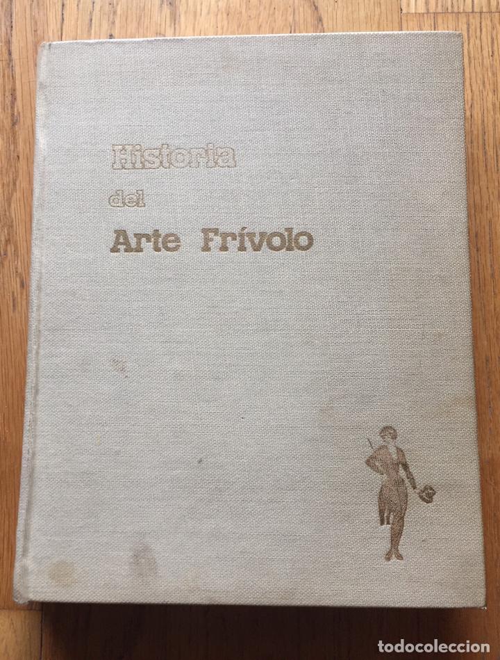HISTORIA DEL ARTE FRIVOLO, ALVARO RETANA (Libros sin clasificar)
