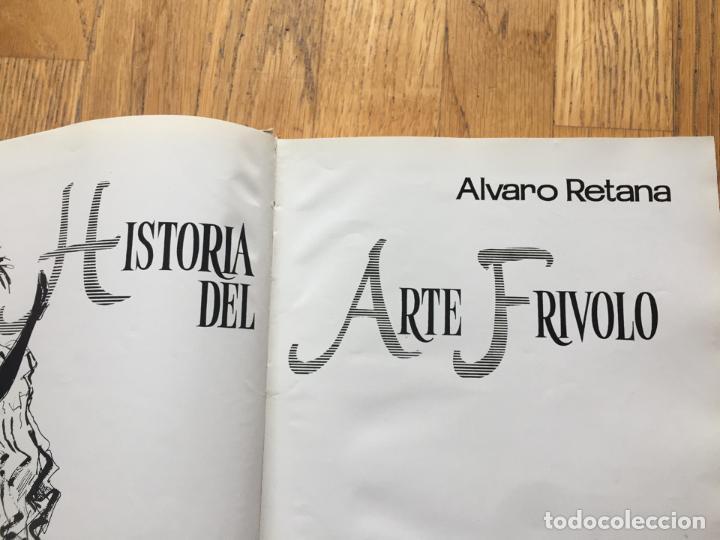 Libros: HISTORIA DEL ARTE FRIVOLO, Alvaro Retana - Foto 4 - 158405617
