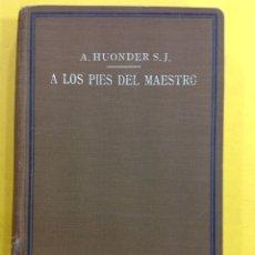 Livres: A.HUONDER S.J. - A LOS PIES DEL MAESTRO. Lote 140306865