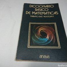 Libros: DICCIONARIO BÁSICO DE MATEMÁTICAS, ANAYA 1980 - MARIANO DÍAZ VELAZQUEZ. Lote 140335774