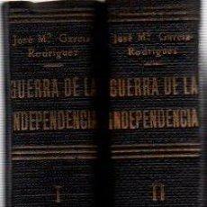 Libros: GUERRA DE LA INDEPENDENCIA. ENSAYO HISTÓRICO-POLÍTICO DE UNA EPOPEYA ESPAÑOLA. TOMO I Y II - GARCÍA-. Lote 140358993