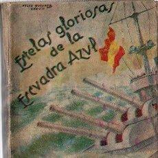 Libros: ESTELAS GLORIOSAS DE LA ESCUADRA AZUL - QUIJADA, FELIX. Lote 140359009