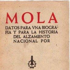 Libros: MOLA. DATOS PARA UNA BIOGRAFÍA Y PARA LA HISTORIA DEL ALZAMIENTO NACIONAL - IRIBARREN, JOSE Mª. Lote 140359158