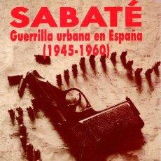 Libros: SABATÉ: GUERRILLA URBANA EN ESPAÑA (1945-1960) - TÉLLEZ SOLÁ, ANTONIO. Lote 140359198
