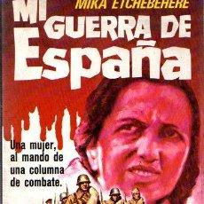 Libros: MI GUERRA DE ESPAÑA - ETCHEBÉHÈRE, MIKA. Lote 140359348